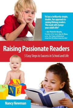 Raising passionate readers : 5 easy steps to success in school and life cover image