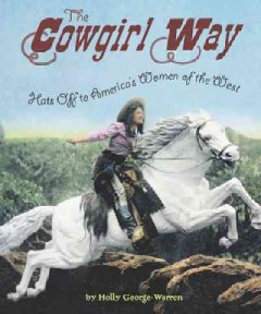 The cowgirl way : hats off to America's women of the West cover image