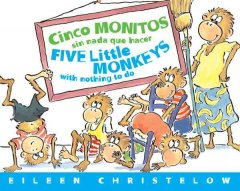 Cinco monitos sin nada que hacer = Five little monkeys with nothing to do cover image