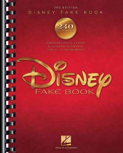"Disney fake book 240 songs for piano, vocal, guitar, electronic keyboard, and all ""C"" instruments cover image"