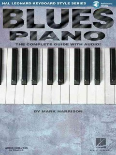 Blues piano : the complete guide with Audio! cover image