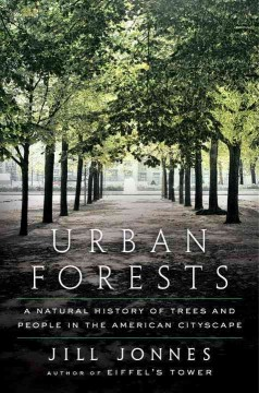 Urban forests : a natural history of trees in the American cityscape cover image