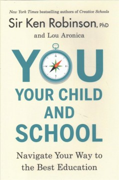 You, your child, and school : navigate your way to the best education cover image