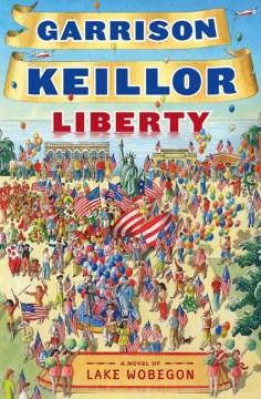 Liberty : a Lake Wobegon novel cover image