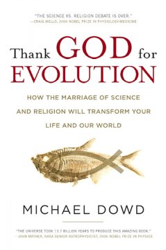 Thank God for evolution : how the marriage of science and religion will transform your life and our world cover image