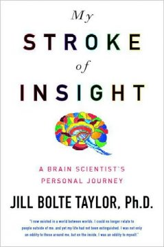 My stroke of insight : a brain scientist's personal journey cover image