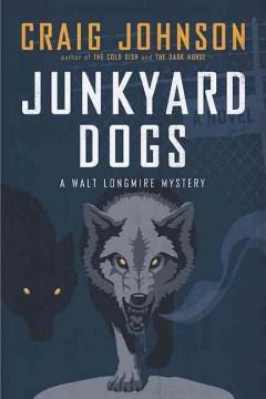 Junkyard dogs : a Walt Longmire mystery cover image