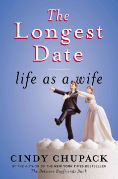 The longest date : life as a wife cover image