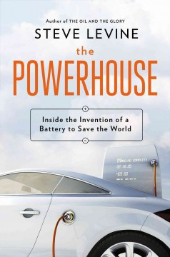 Powerhouse : inside the invention of a battery to save the world cover image