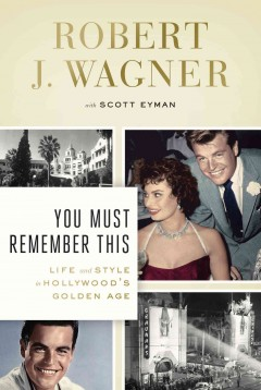 You must remember this : life and style in Hollywood's golden age cover image