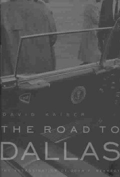 The road to Dallas : the assassination of John F. Kennedy cover image