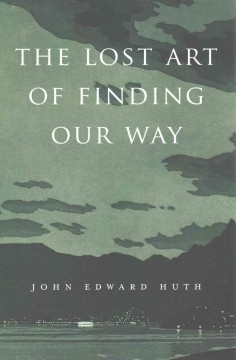 The lost art of finding our way cover image