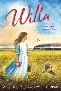 Willa : the Story of Willa Cather, an American writer cover image