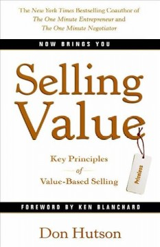 Selling value : key principles of value-based selling cover image