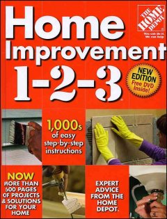 Home improvement 1-2-3 : [expert advice from the Home Depot] cover image