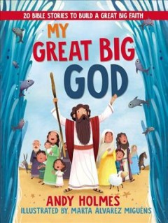 My great big God : 20 Bible stories to build a great big faith cover image