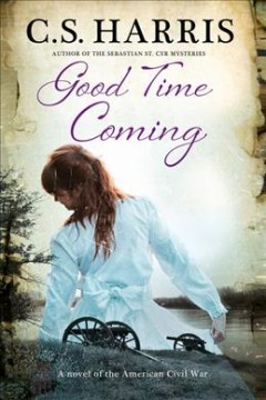 Good time coming : a novel of the American Civil War cover image