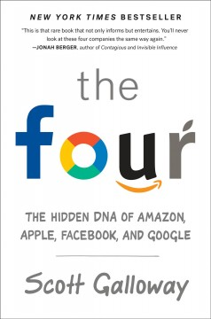 The four : the hidden DNA of Amazon, Apple, Facebook, and Google cover image