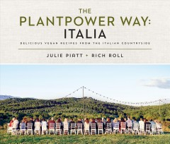 The plantpower way: Italia : delicious vegan recipes from the Italian countryside cover image