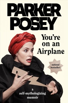 You're on an airplane : a self-mythologizing memoir cover image