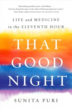 That good night : life and medicine in the eleventh hour cover image