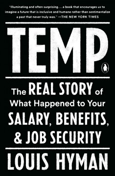 Temp  the real story of what happened to your salary, benefits, and job security cover image