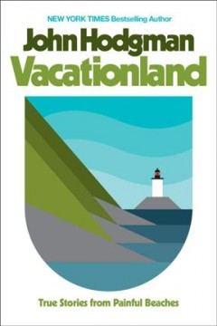 Vacationland : true stories from painful beaches cover image