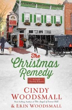 The Christmas remedy : an Amish Christmas romance cover image