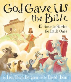 God gave us the bible : 45 favorite stories for little ones cover image
