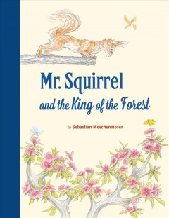 Mr. Squirrel and the king of the forest cover image
