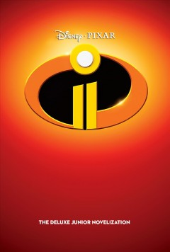 Incredibles 2 : the deluxe junior novelization cover image