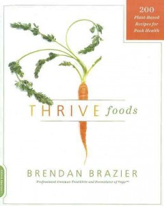 Thrive foods : 200 plant-based recipes for peak health cover image