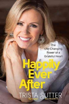 Happily ever after : the life-changing power of a grateful heart cover image