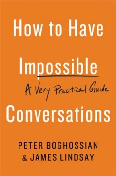 How to have impossible conversations : a very practical guide cover image
