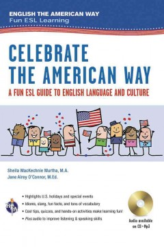 Celebrate the American way : a fun ESL guide to English language and culture in the U.S. cover image