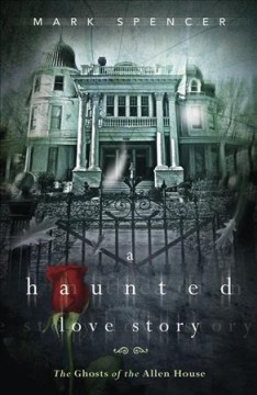 A haunted love story : the ghosts of the Allen House cover image