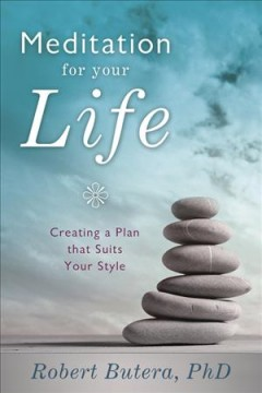 Meditation for your life : creating a plan that suits your style cover image