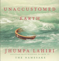 Unaccustomed Earth stories cover image