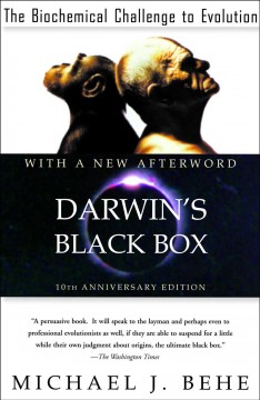 Darwin's black box : the biochemical challenge to evolution cover image