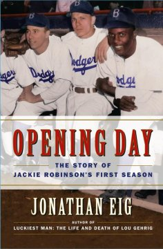 Opening day : the story of Jackie Robinson's first season cover image