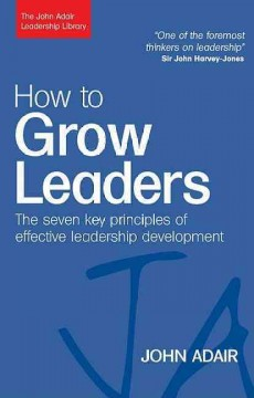 How to grow leaders : the seven key principles of effective leadership development cover image