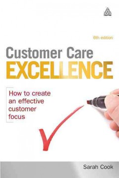 Customer care excellence : how to create an effective customer focus cover image