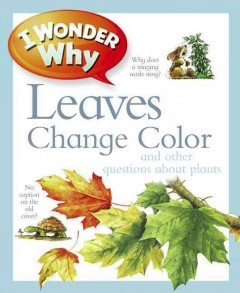 I wonder why leaves change color and other questions about plants cover image