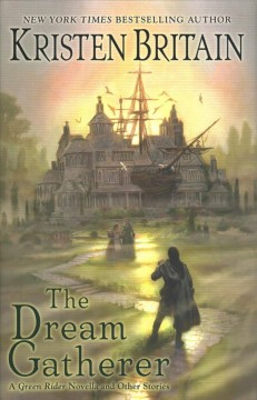 The dream gatherer : a green rider novella and other stories cover image
