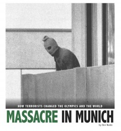 Massacre in Munich : how terrorists changed the Olympics and the world cover image