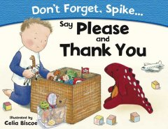Don't forget, Spike-- say please and thank you cover image