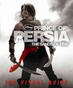 Prince of Persia, the sands of time : the visual guide cover image