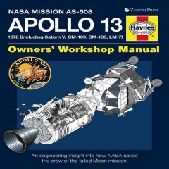 Apollo 13 : 1970 (including Saturn V, CM-109, SM-109, LM-7) : an engineering insight into how NASA saved the crew of the failed Moon mission cover image
