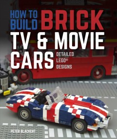 How to build brick TV & movie cars : detailed Lego designs cover image
