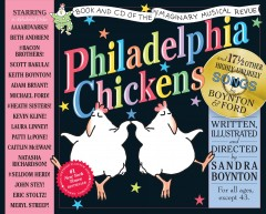 Philadelphia chickens : a too-illogical zoological musical revue : deluxe illustrated lyrics book of the original cast recording of the unforgettable (though completely imaginary) musical stage spectacular cover image